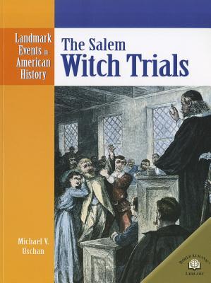 The Salem Witch Trials - Uschan, Michael V