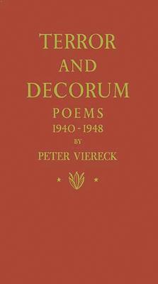 Terror and Decorum: Poems, 1940-1948 - Viereck, Peter Robert Edwin