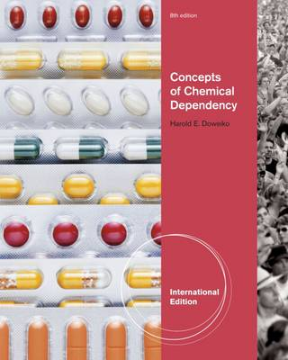 Concepts of Chemical Dependency - Doweiko, Harold