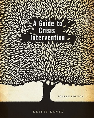 A Guide to Crisis Intervention - Kanel, Kristi