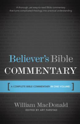 Believer's Bible Commentary - MacDonald, William, and Farstad, Arthur L (Editor), and MacDonald, William L, Professor (Editor)