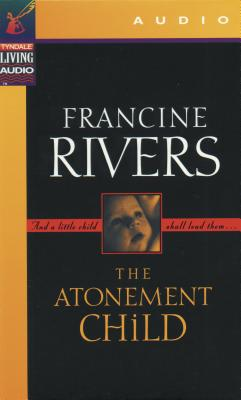 The Atonement Child - Rivers, Francine