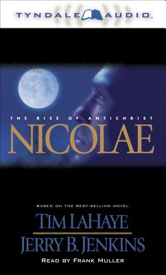 Nicolae: The Rise of Antichrist - LaHaye, Tim, Dr., and Jenkins, Jerry B, and Muller, Frank (Read by)