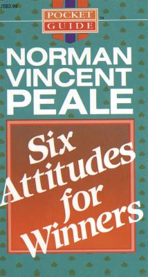 Six Attitudes for Winners - Peale, Norman Vincent
