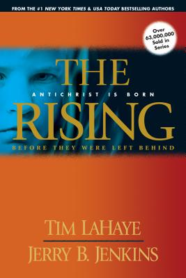 The Rising: Antichrist Is Born - LaHaye, Tim, Dr., and Jenkins, Jerry B