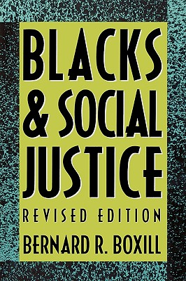 Blacks and Social Justice - Boxill, Bernard R