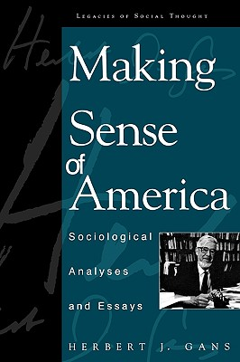 Making Sense of America: Sociological Analyses and Essays - Gans, Herbert, Professor