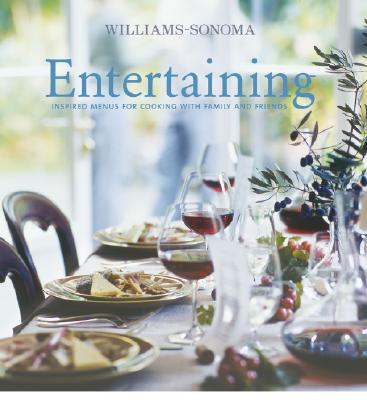 Entertaining: Inspired Menus for Cooking with Family and Friends - Williams, Chuck (Editor), and Siegelman, Steve (Text by), and Bacon, Quentin (Photographer)