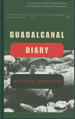 Guadalcanal Diary - Tregaskis, Richard, and Tregaskis, Moana (Afterword by), and Bowden, Mark (Introduction by)