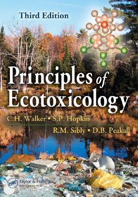 Principles of Ecotoxicology - Walker, C H, and Hopkin, S P, and Sibly, R M
