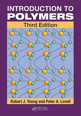 Introduction to Polymers - Young, Robert J, and Lovell, Peter A