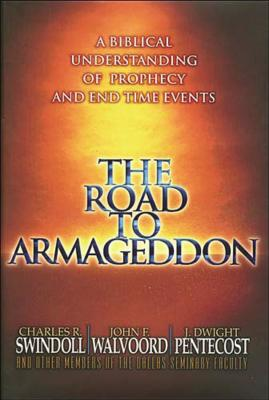 The Road to Armageddon - Swindoll, Charles R, Dr., and Various, Charles, and Walvoord, John F, Th.D.