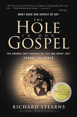 The Hole in Our Gospel - Stearns, Richard