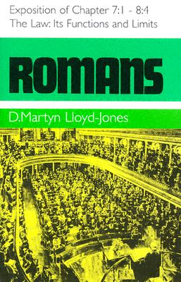 Romans 7:1-8:4: The Law, It's Functions and Limits - Lloyd-Jones, Martyn