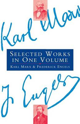 Selected Works - Marx, Karl, and Engels, Friedrich