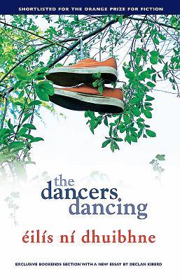 The Dancers Dancing - Dhuibhne, Eilis Ni
