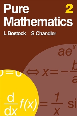 Pure Mathematics 2 - Bostock, Linda, and Chandler, S