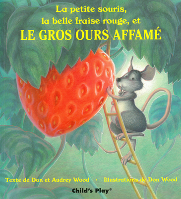 la petite souris la belle fraise rouge et le gros ours affame book 0 available edition. Black Bedroom Furniture Sets. Home Design Ideas