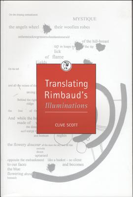 Translating Rimbaud's Illuminations - Scott, Clive