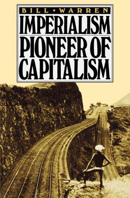 Imperialism: Pioneer of Capitalism - Warren, Bill