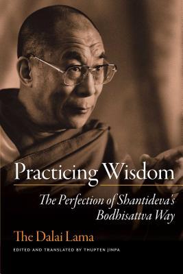 Practicing Wisdom - Dalai Lama, and Bstan-'Dzin-Rgy, and His Holiness the Dalai Lama