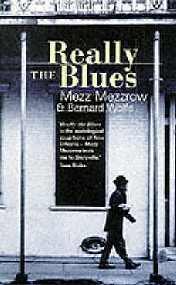 Really the Blues - Mezzrow, Mezz, and Wolfe, Bernard, and Gifford, Barry (Introduction by)