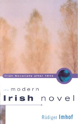 The Modern Irish Novel - Imhof, Rudiger (Editor)