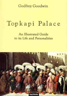 Topkapi Palace - Goodwin, Godfrey, Professor