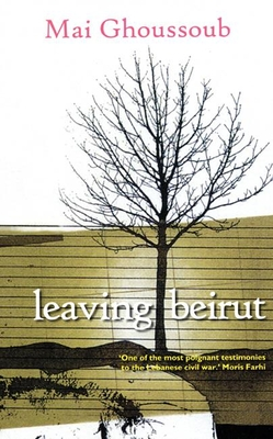 Leaving Beirut - Ghoussoub, Mai, and Gee, Maggie (Foreword by)