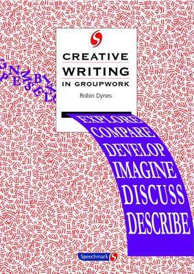 Creative Writing in Groupwork - Dynes, Robin