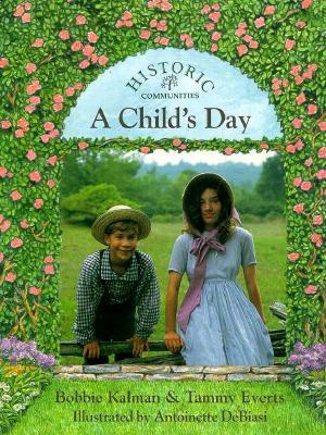 A Child's Day - Kalman, Bobbie, and Everts, Tammy