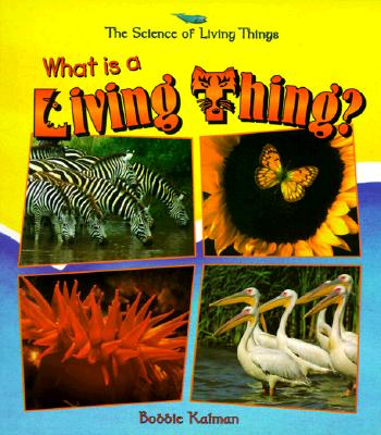 What Is a Living Thing? - Kalman, Bobbie