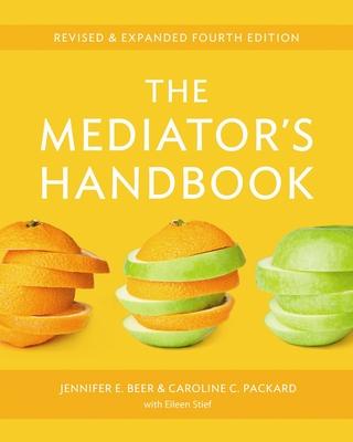 Mediator's Handbook - Beer, Jennifer E., and Packard, Caroline, and Stief, Eileen