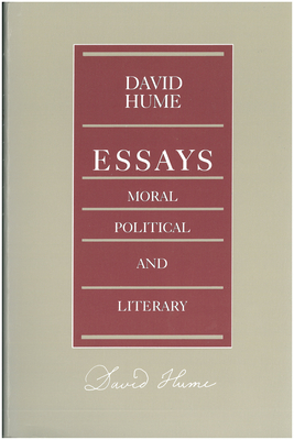 Essays Moral Political Literary - Hume, David, and Miller, Eugene F (Editor)