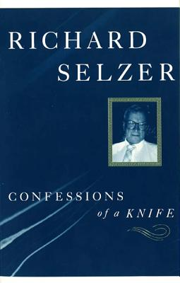 Confessions of a Knife - Selzer, Richard, MD