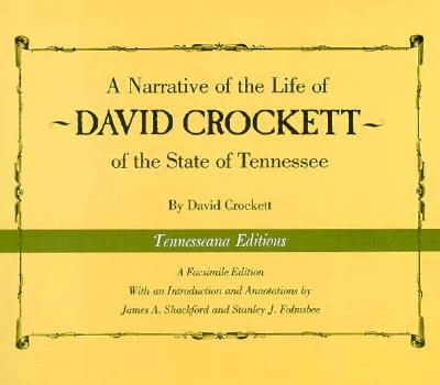 A Narrative of the Life of David Crockett of the State of Tennessee - Crockett, David, and Shackford, James A (Introduction by), and Folmsbee, Stanley J (Introduction by)
