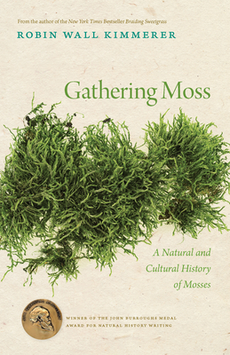 Gathering Moss: A Natural and Cultural History of Mosses - Kimmerer, Robin Wall