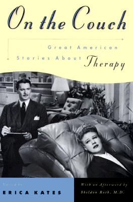 On the Couch: Great American Stories about Therapy - Kates, Erica (Editor)