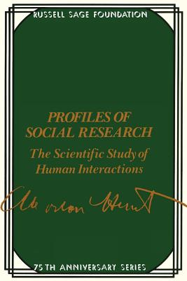 Profiles of Social Research: The Scientific Study of Human Interaction - Hunt, Morton M