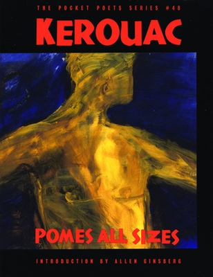 Pomes All Sizes - Kerouac, Jack, and Ginsberg, Allen (Introduction by)