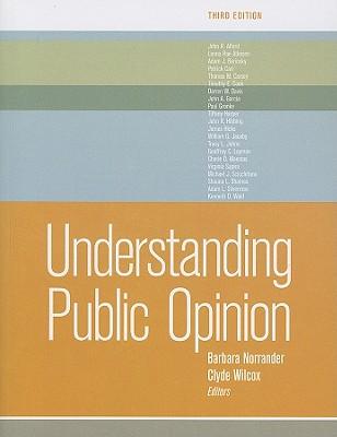 Understanding Public Opinion - Norrander, Barbara (Editor), and Wilcox, Clyde (Editor)
