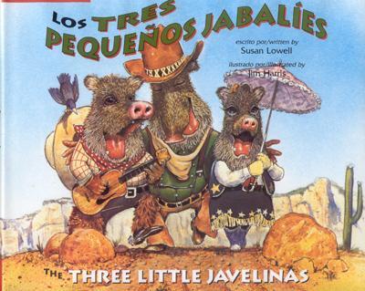 Los Tres Pequenos Jabalies / The Three Little Javelinas - Lowell, Susan, and Luna Rising, and Harris, Jim (Illustrator)