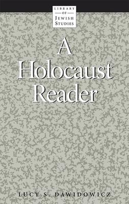 A Holocaust Reader - Dawidowicz, Lucy (Editor)