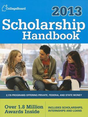Scholarship Handbook 2013: All-New 16th Edition - College Board