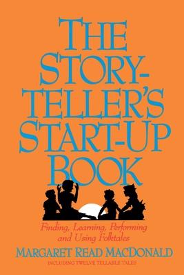 Storyteller's Start-Up Book - MacDonald, Margaret Read