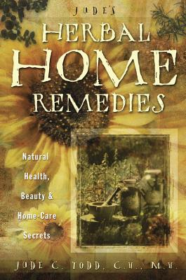 Jude's Herbal Home Remedies: Natural Health, Beauty & Home-Care Secrets - Williams, Jude C, and M H, Jude, and Todd, Jude
