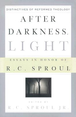 After Darkness, Light: Distinctives of Reformed Theology: Essays in Honor of R. C. Sproul - Sproul, R C, Dr., Jr. (Editor)