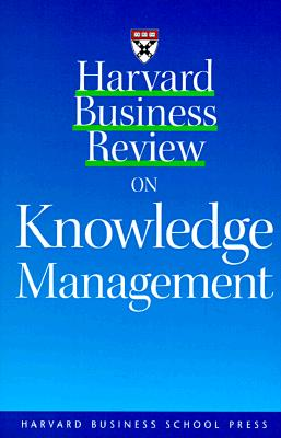 """""""Harvard Business Review"""" on Knowledge Management: The Definitive Resource for Professionals - Harvard Business Review"""