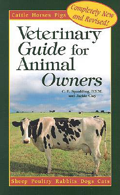 Veterinary Guide for Animal Owners - Spaulding, C E, and Clay, Jackie