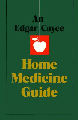 An Edgar Cayce Home Medicine Guide - Turner, Gladys Davis, and Cayce, Edgar (Photographer)